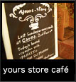 yours store cafe